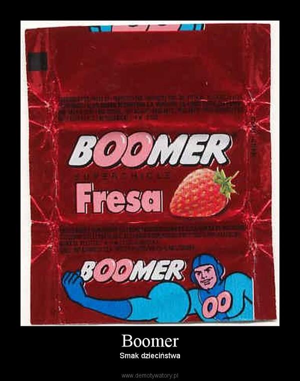 Boomer – Smak dzieciństwa
