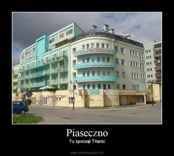 Piaseczno – Tu spoczął Titanic