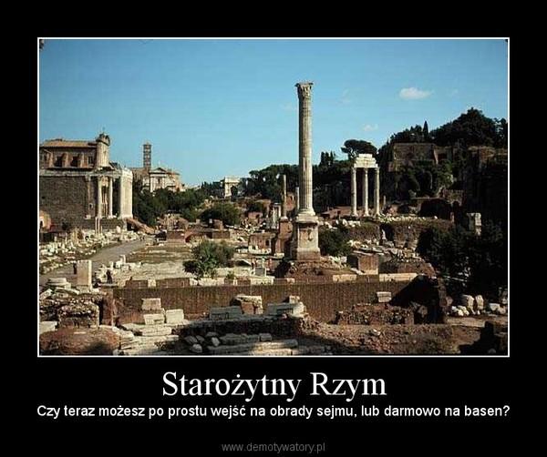 Starożytny Rzym – Czy teraz możesz po prostu wejść na obrady sejmu, lub darmowo na basen?