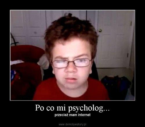 Po co mi psycholog...