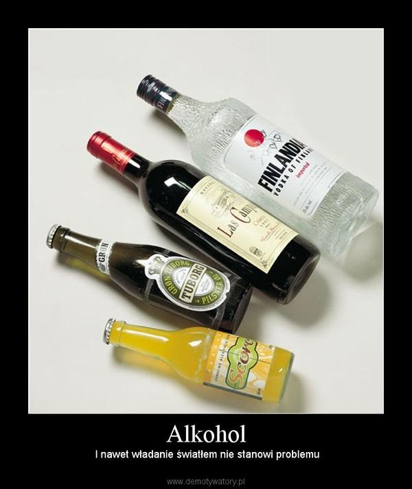 Alkohol –  I nawet władanie światłem nie stanowi problemu