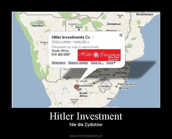 Hitler Investment – Nie dla Zydiotow