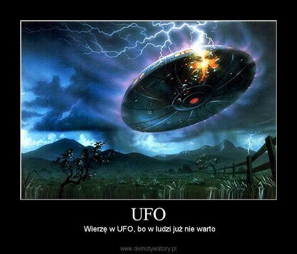 UFO –  Wierzę w UFO, bo w ludzi już nie warto