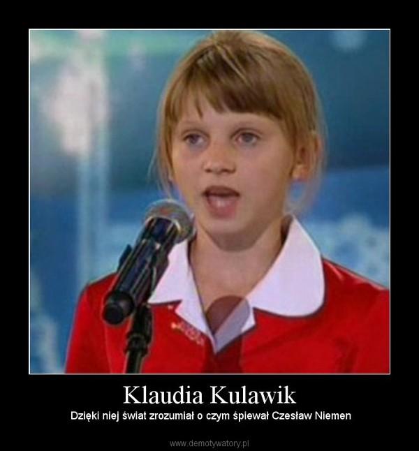 Klaudia Kulawik –  Dzięki niej świat zrozumiał o czym śpiewał Czesław Niemen