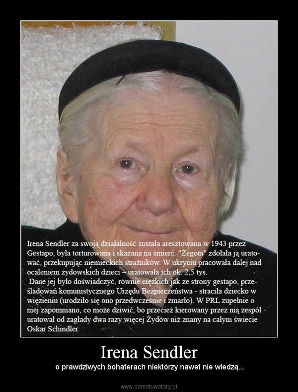 Irena Sendler –  o prawdziwych bohaterach niektórzy nawet nie wiedzą...