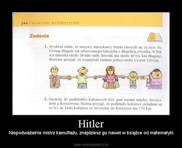 Hitler – Niepodważalnie mistrz kamuflażu, znajdziesz go nawet w książce od matematyki