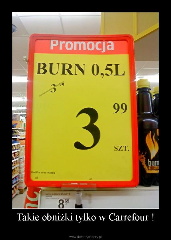 Takie obniżki tylko w Carrefour ! –