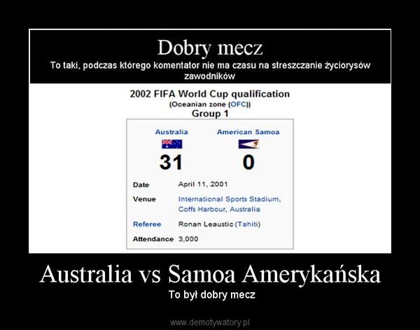 Australia vs Samoa Amerykańska –  To był dobry mecz