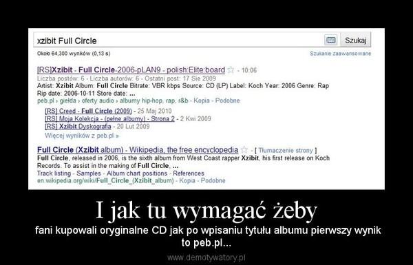 I jak tu wymagać żeby –  fani kupowali oryginalne CD jak po wpisaniu tytułu albumu pierwszy wynikto peb.pl...