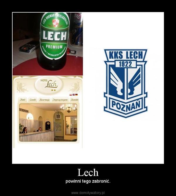 Lech –  powinni tego zabronić.
