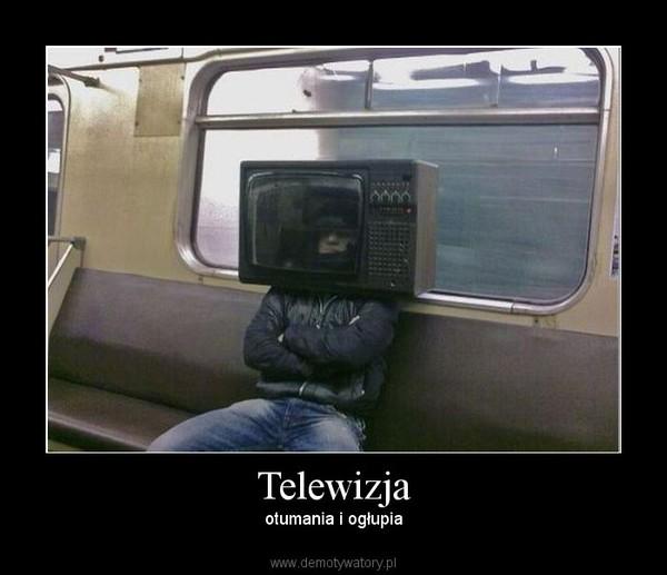 Telewizja – otumania i ogłupia