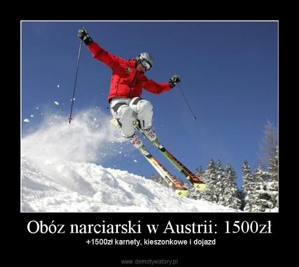 Obóz narciarski w Austrii: 1500zł –  +1500zł karnety, kieszonkowe i dojazd