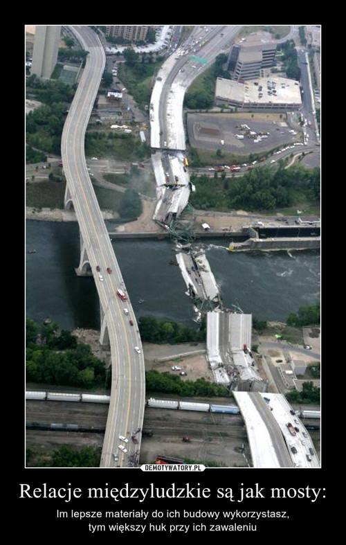 Relacje międzyludzkie są jak mosty:
