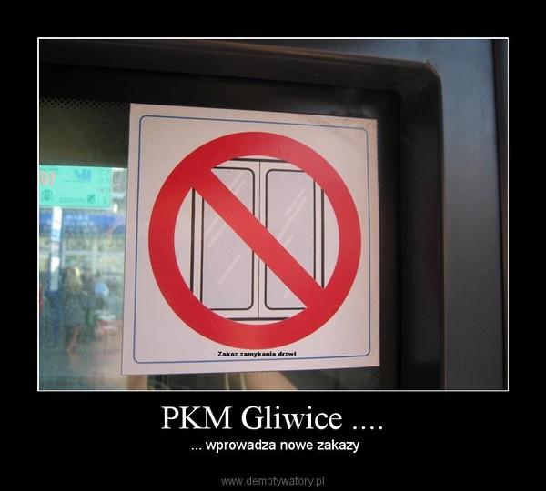 PKM Gliwice .... –  ... wprowadza nowe zakazy