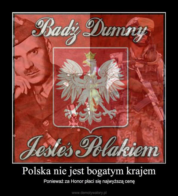Polska nie jest bogatym krajem – Ponieważ za Honor płaci się najwyższą cenę