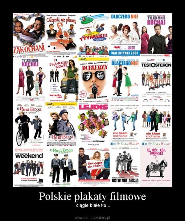 Polskie plakaty filmowe – ciągle białe tło...