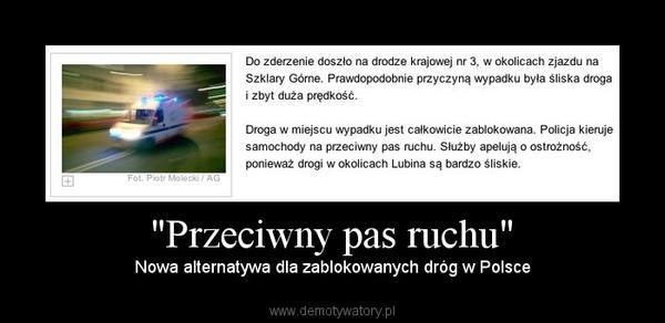 """""""Przeciwny pas ruchu"""" – Nowa alternatywa dla zablokowanych dróg w Polsce"""
