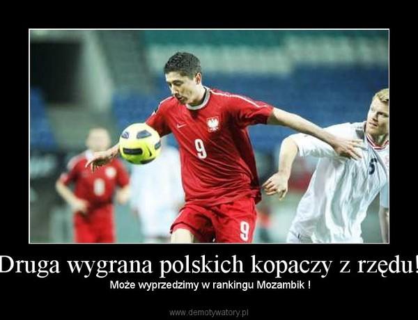 Druga wygrana polskich kopaczy z rzędu! – Może wyprzedzimy w rankingu Mozambik !