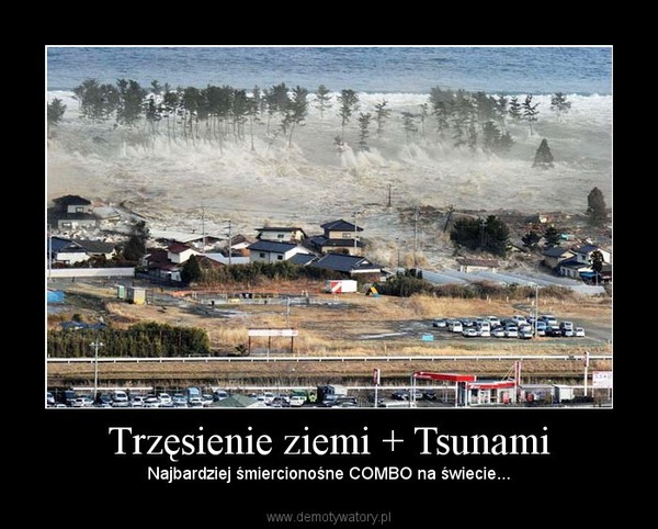 Trzęsienie ziemi + Tsunami – Najbardziej śmiercionośne COMBO na świecie...