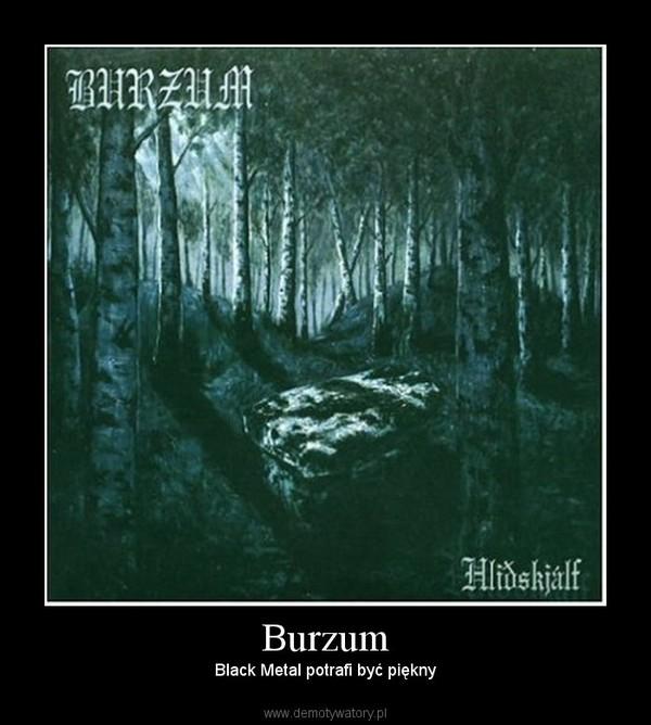 Burzum – Black Metal potrafi być piękny