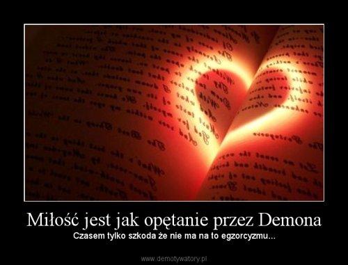 Miłość jest jak opętanie przez Demona