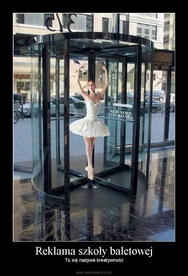 Reklama szkoły baletowej – To się nazywa kreatywność
