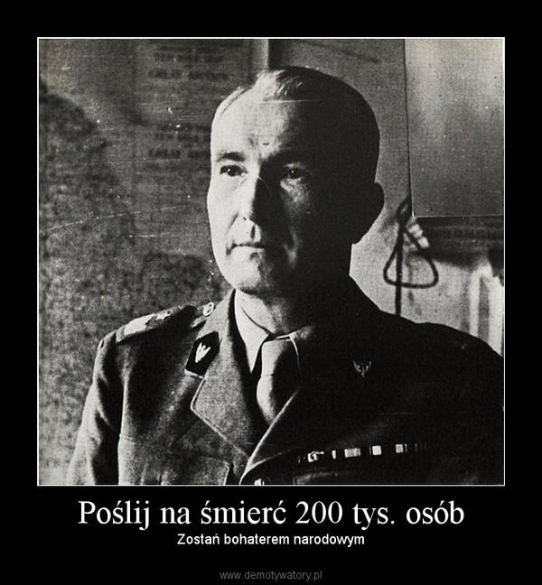 Poślij na śmierć 200 tys. osób – Zostań bohaterem narodowym