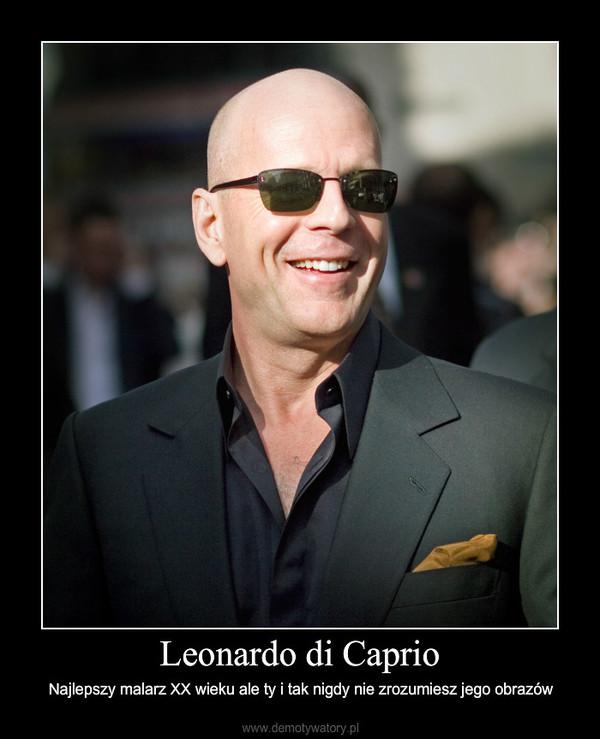 Leonardo di Caprio – Najlepszy malarz XX wieku ale ty i tak nigdy nie zrozumiesz jego obrazów