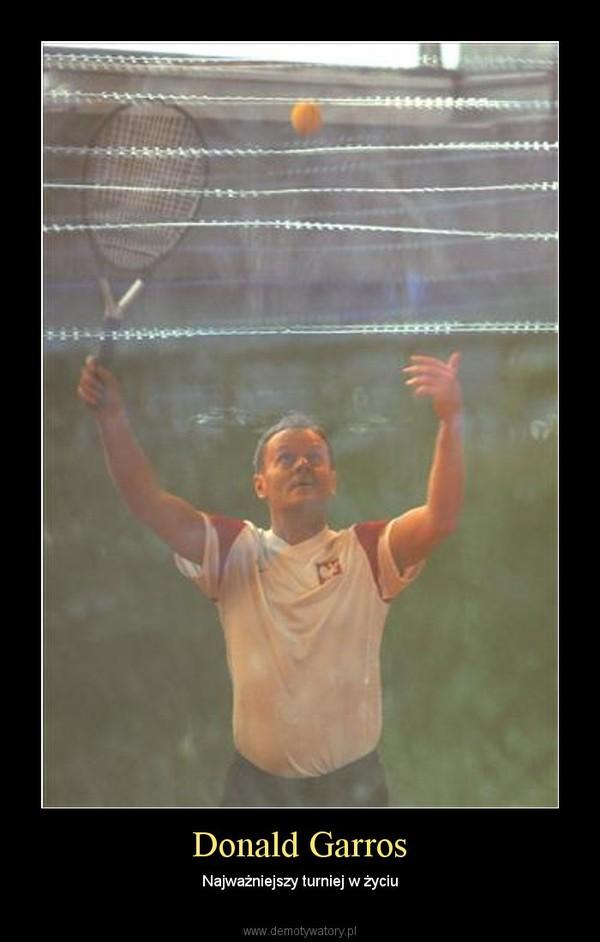 Donald Garros – Najważniejszy turniej w życiu