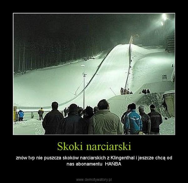 Skoki narciarski – znów tvp nie puszcza skoków narciarskich z Klingenthal i jeszcze chcą od nas abonamentu  HAŃBA
