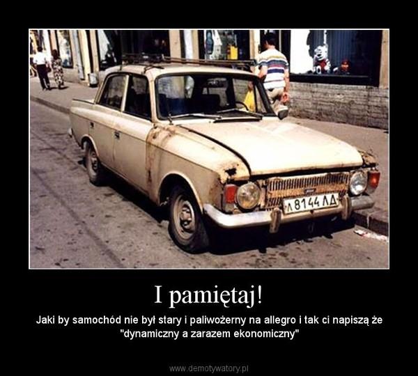 """I pamiętaj! – Jaki by samochód nie był stary i paliwożerny na allegro i tak ci napiszą że """"dynamiczny a zarazem ekonomiczny"""""""