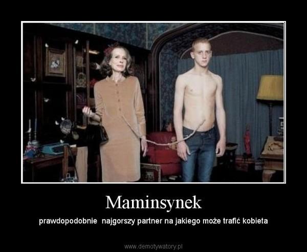 Maminsynek – prawdopodobnie  najgorszy partner na jakiego może trafić kobieta
