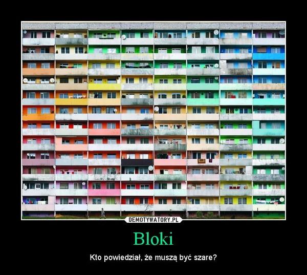 Bloki – Kto powiedział, że muszą być szare?