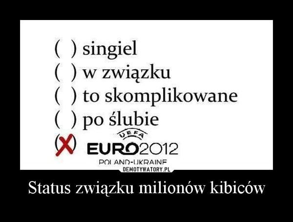 Status związku milionów kibiców –