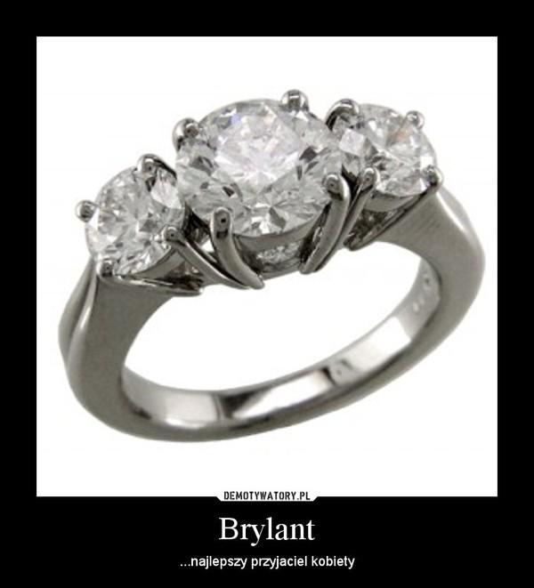 Brylant – ...najlepszy przyjaciel kobiety