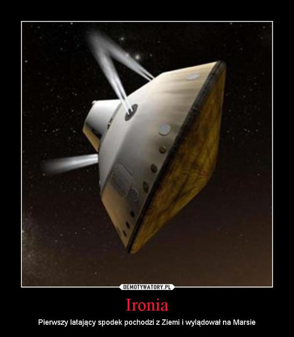 Ironia – Pierwszy latający spodek pochodzi z Ziemi i wylądował na Marsie