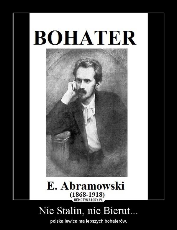 Nie Stalin, nie Bierut... – polska lewica ma lepszych bohaterów.