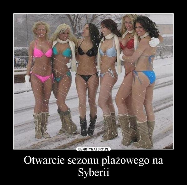 Otwarcie sezonu plażowego na Syberii –
