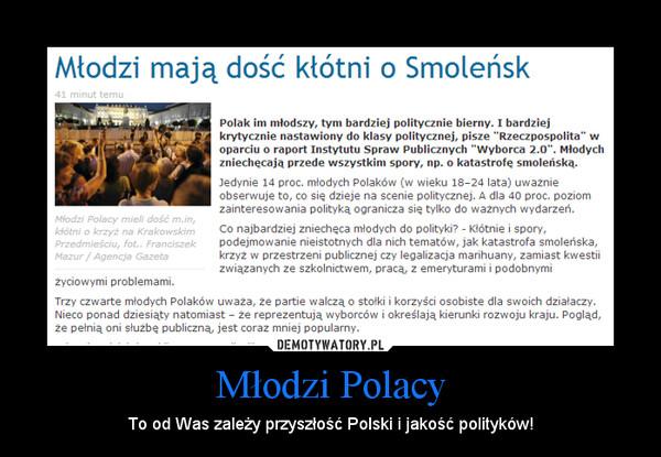 Młodzi Polacy – To od Was zależy przyszłość Polski i jakość polityków!