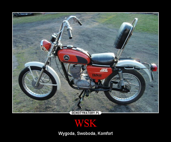 WSK – Wygoda, Swoboda, Komfort