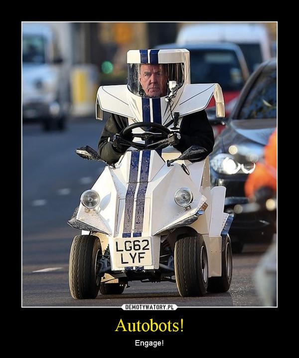 Autobots! – Engage!