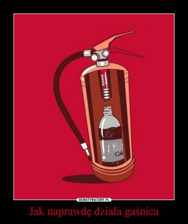 Jak naprawdę działa gaśnica –