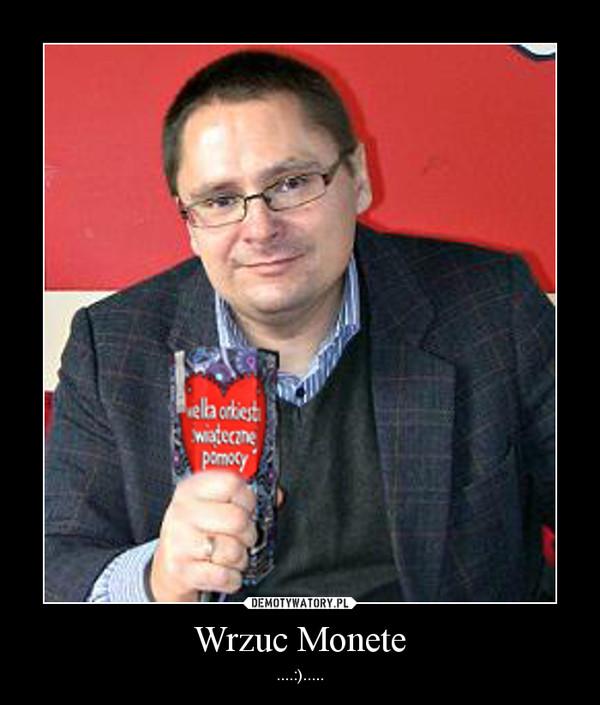 Wrzuc Monete – ....:).....