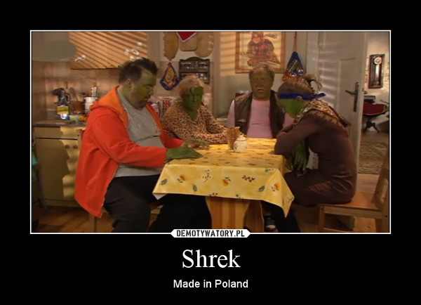 Shrek – Made in Poland