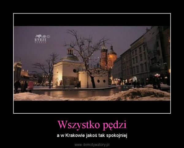 Wszystko pędzi – a w Krakowie jakoś tak spokojniej
