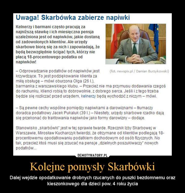 Kolejne pomysły Skarbówki – Dalej wejdzie opodatkowanie drobnych rzucanych do puszki bezdomnemu oraz kieszonkowego dla dzieci pow. 4 roku życia