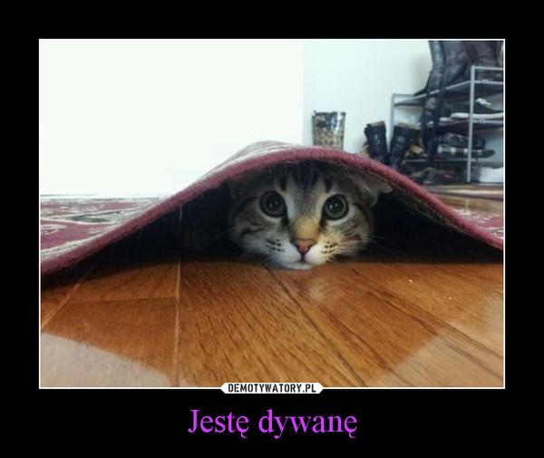 Jestę dywanę –