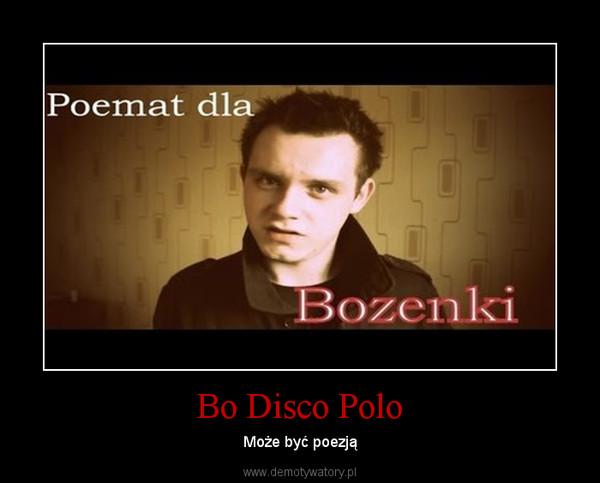 Bo Disco Polo – Może być poezją