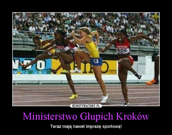 Ministerstwo Głupich Kroków – Teraz mają nawet imprezę sportową!
