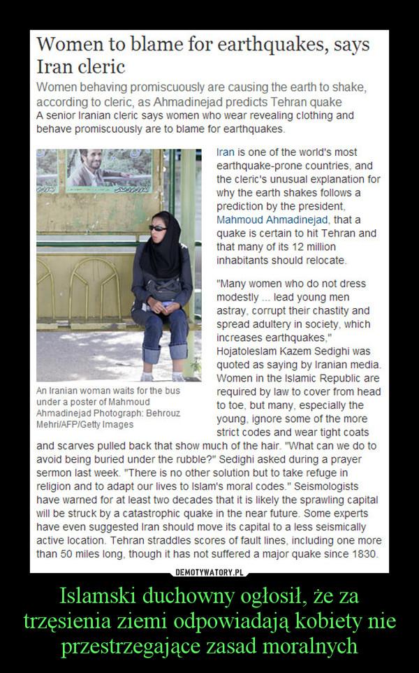 Islamski duchowny ogłosił, że za trzęsienia ziemi odpowiadają kobiety nie przestrzegające zasad moralnych –